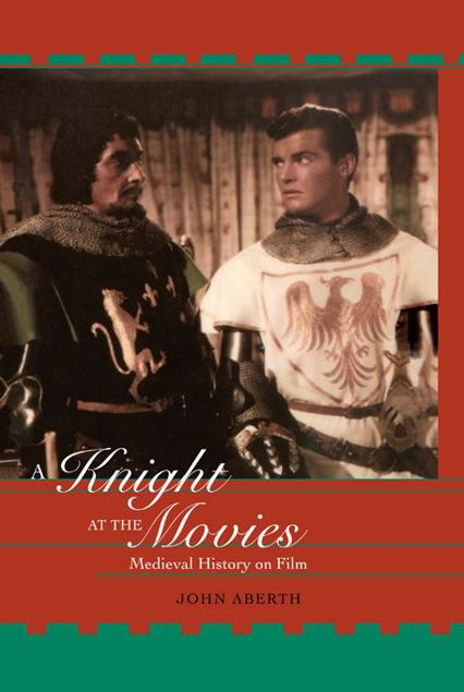 Picture of A Knight at the Movies: Medieval History on Film