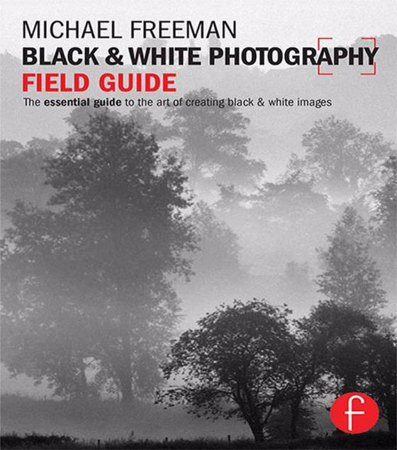 Picture of Black and White Photography Field Guide: The essential guide to the art of creating black & white images
