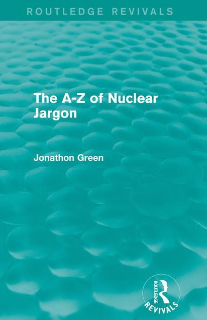 Picture of The A - Z of Nuclear Jargon (Routledge Revivals)