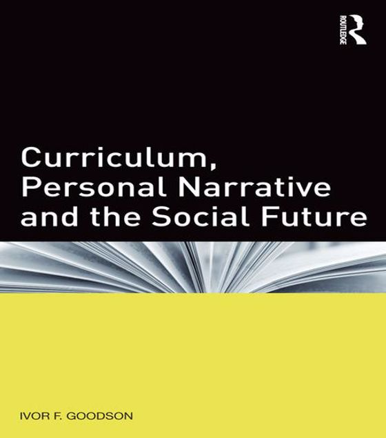 Picture of Curriculum, Personal Narrative and the Social Future