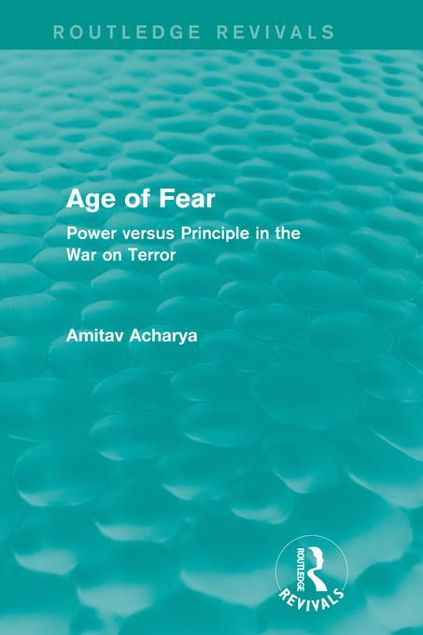 Picture of Age of Fear (Routledge Revivals): Power Versus Principle in the War on Terror