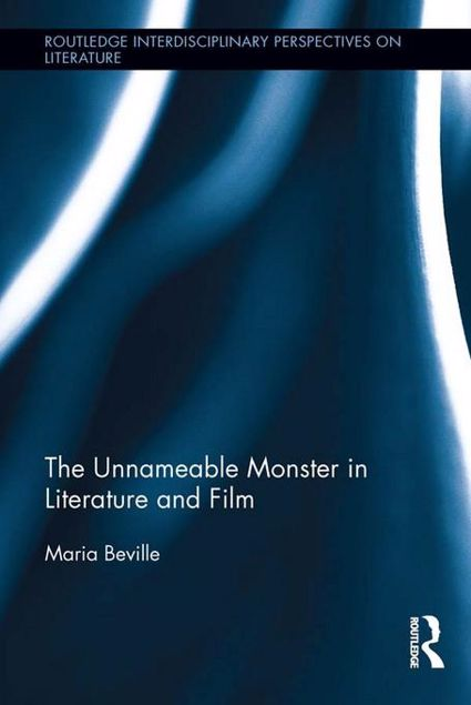 Picture of The Unnameable Monster in Literature and Film: The 'Thing' as Itself