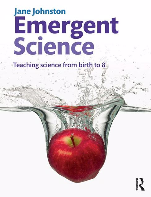 Picture of Emergent Science: Teaching science from birth to 8