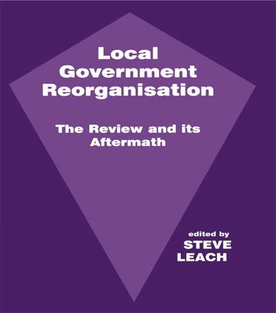 Picture of Local Government Reorganisation: The Review and Its Aftermath