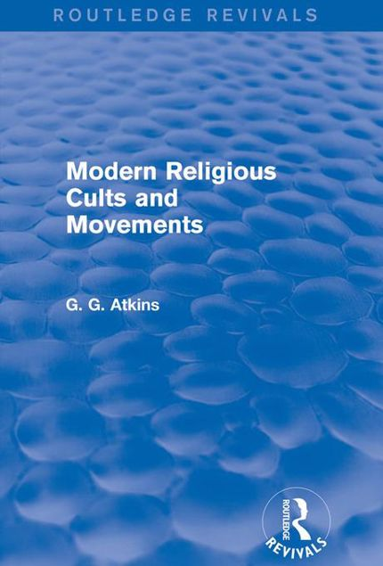Picture of Modern Religious Cults and Movements (Routledge Revivals)