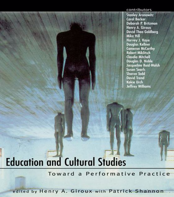 Picture of Education and Cultural Studies: Toward a Performative Practice