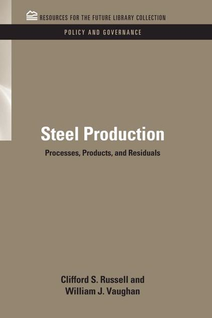 Picture of Steel Production: Processes, Products, and Residuals