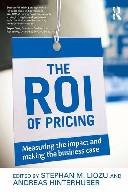 Picture of Measuring the Impact of Pricing: Calculating Roi and Making the Business Case: Measuring the Impact and Making the Business Case