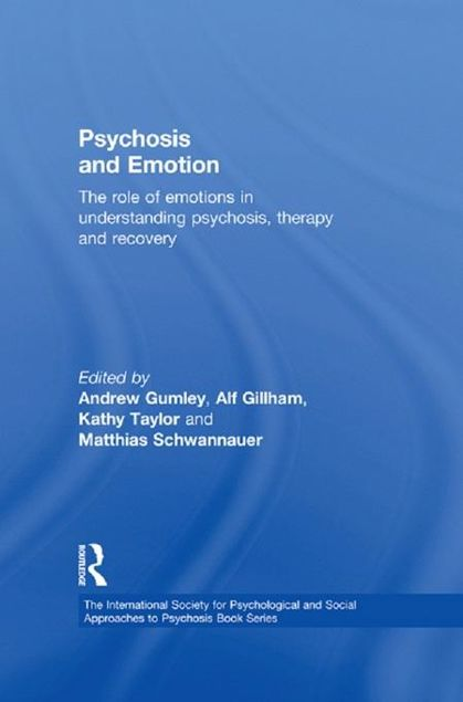 Picture of Psychosis and Emotion: The role of emotions in understanding psychosis, therapy and recovery
