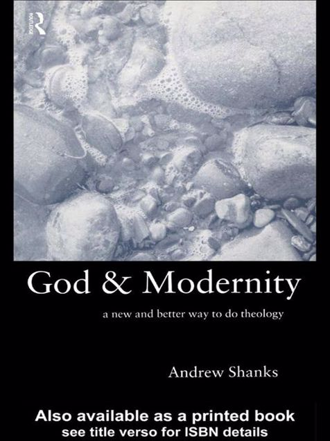 Picture of God and Modernity: A New and Better Way to Do Theology