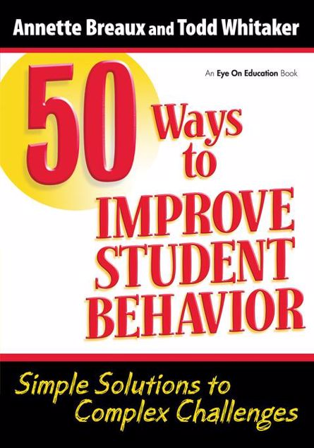 Picture of 50 Ways to Improve Student Behavior: Simple Solutions to Complex Challenges