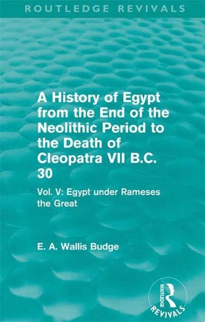 Picture of A   History of Egypt from the End of the Neolithic Period to the Death of Cleopatra VII B.C. 30 - Vol. V: Egypt Under Rameses the Great: Vol. V: Egypt