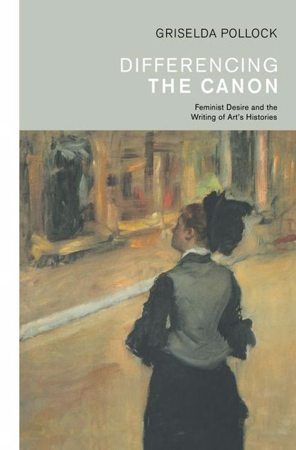 Picture of Differencing the Canon: Feminism and the Writing of Art's Histories