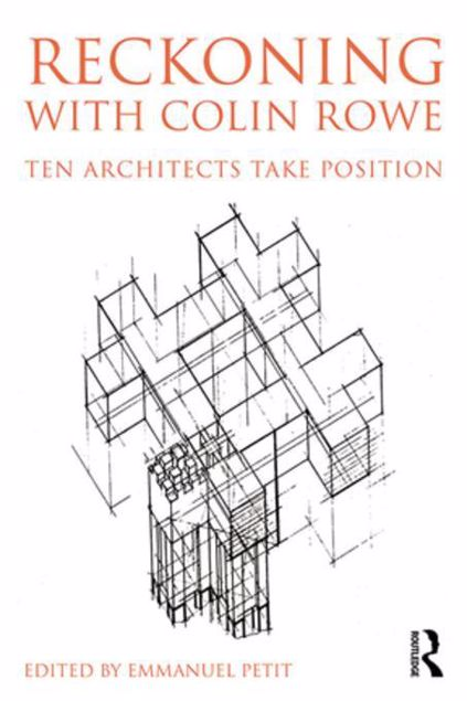Picture of Reckoning with Colin Rowe: Ten Architects Take Position
