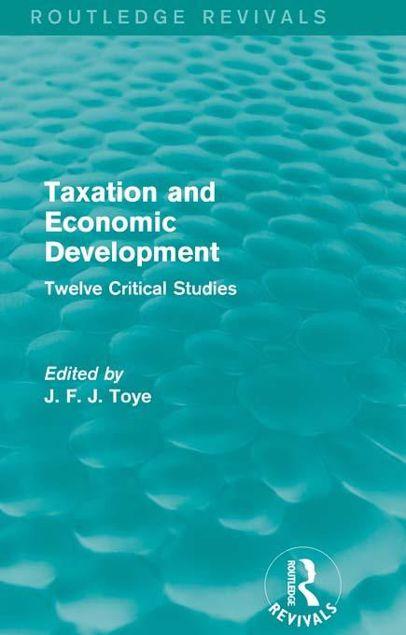 Picture of Taxation and Economic Development: Twelve Critical Studies: Twelve Critical Studies