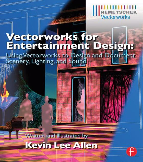 Picture of Vectorworks for Entertainment Design: Using Vectorworks to Design and Document Scenery, Lighting, and Sound