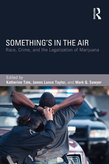 Picture of Something's in the Air: Race, Crime, and the Legalization of Marijuana