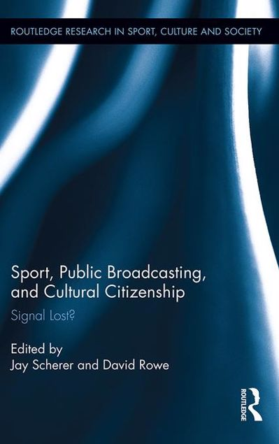 Picture of Sport, Public Broadcasting, and Cultural Citizenship: Signal Lost?: Signal Lost?
