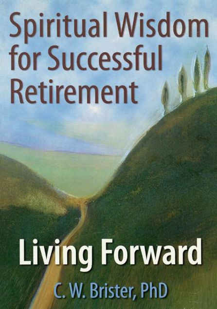 Picture of Spiritual Wisdom for Successful Retirement: Living Forward