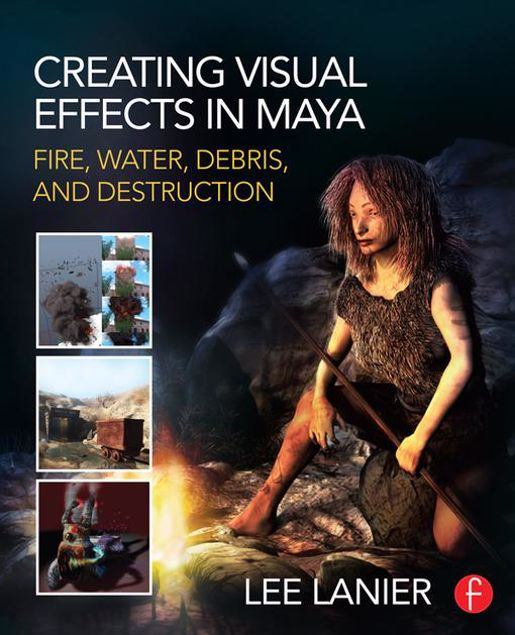 Picture of Creating Visual Effects in Maya: Fire, Water, Debris, and Destruction