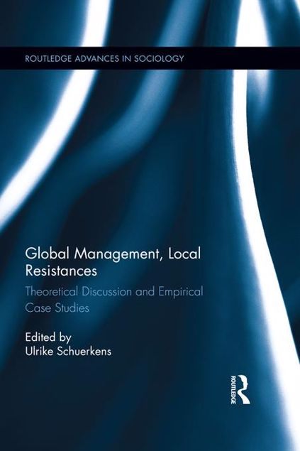 Picture of Global Management, Local Resistances: Theoretical Discussion and Empirical Case Studies