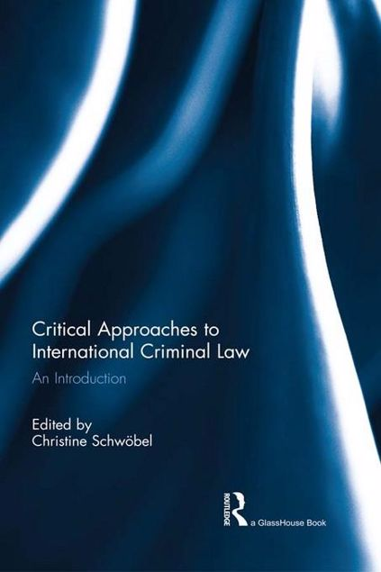 Picture of Critical Approaches to International Criminal Law: An Introduction