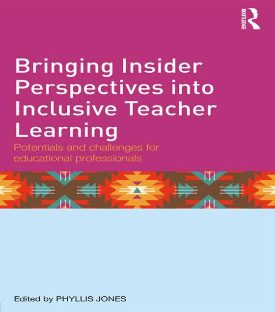 Picture of Bringing Insider Perspectives into Inclusive Teacher Learning: Potentials and challenges for educational professionals