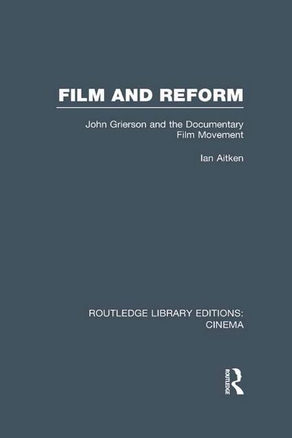Picture of Film and Reform:: John Grierson and the Documentary Film Movement