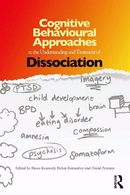 Picture of Cognitive Behavioural Approaches to the Understanding and Treatment of Dissociation