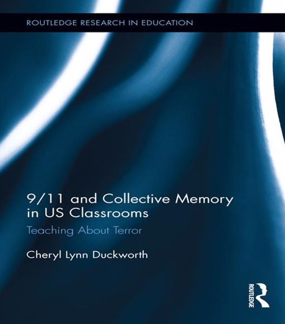 Picture of 9/11 and Collective Memory in US Classrooms: Teaching About Terror