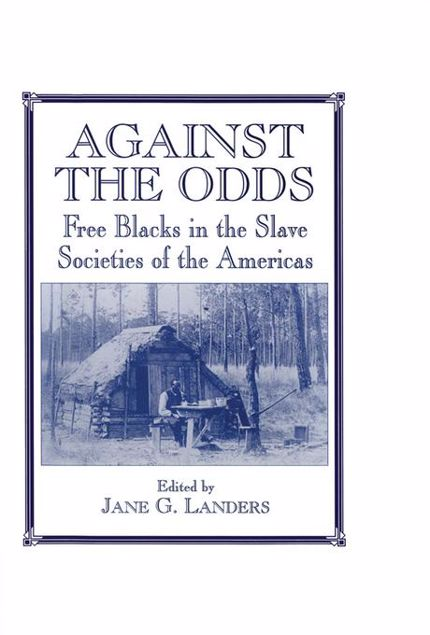 Picture of Against the Odds: Free Blacks in the Slave Societies of the Americas