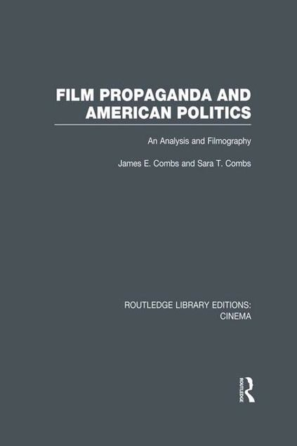 Picture of Film Propaganda and American Politics: An Analysis and Filmography
