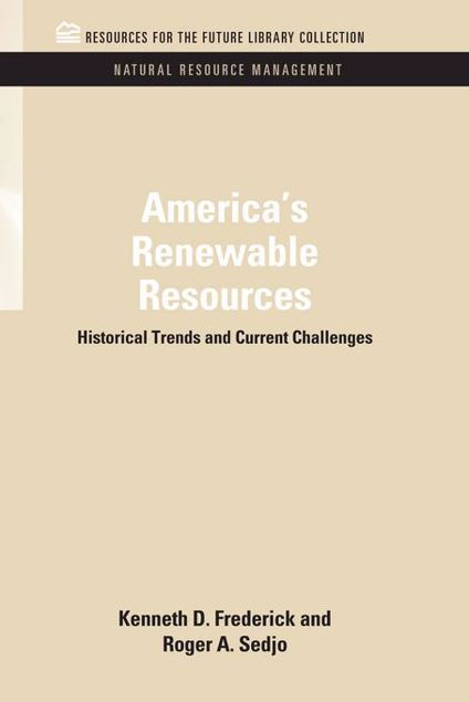 Picture of America's Renewable Resources: Historical Trends and Current Challenges