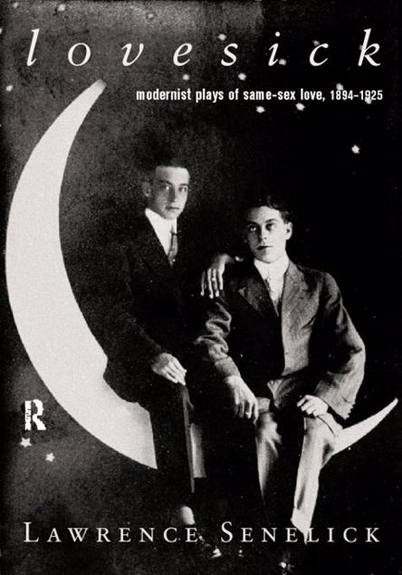 Picture of Lovesick: Modernist Plays of Same-Sex Love, 1894-1925