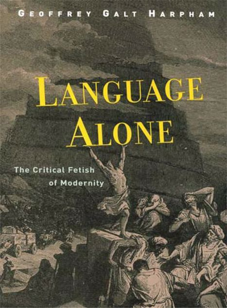 Picture of Language Alone: The Critical Fetish of Modernity
