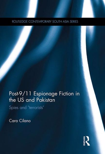 """Picture of Post-9/11 Espionage Fiction in the US and Pakistan: Spies and """"Terrorists"""""""