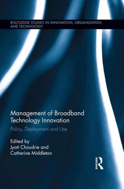Picture of Management of Broadband Technology and Innovation: Policy, Deployment, and Use