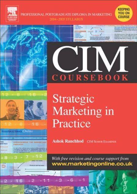 Picture of CIM Coursebook 04/05 Strategic Marketing in Practice