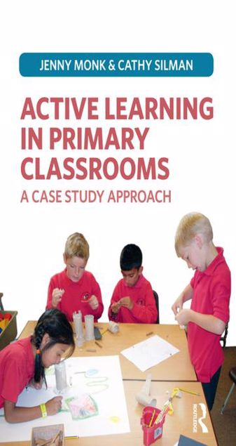 Picture of Active Learning in Primary Classrooms: A Case Study Approach