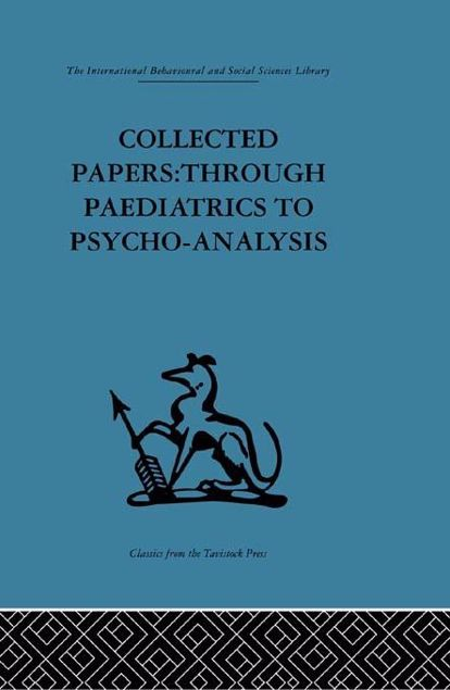 Picture of Collected Papers: Through Paediatrics to Psychoanalysis