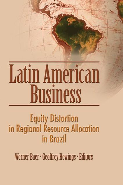Picture of Latin American Business: Equity Distortion in Regional Resource Allocation in Brazil