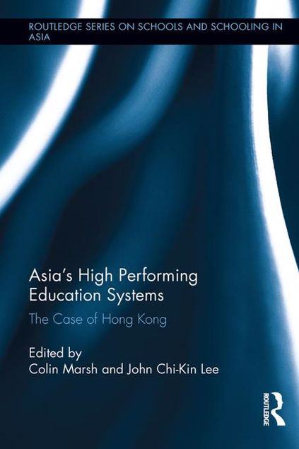 Picture of Asia's High Performing Education Systems: The Case of Hong Kong