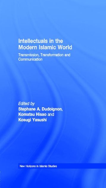 Picture of Intellectuals in the Modern Islamic World: Transmission, Transformation and Communication