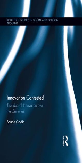 Picture of An Intellectual History of Innovation: The Idea of Innovation Over the Centuries