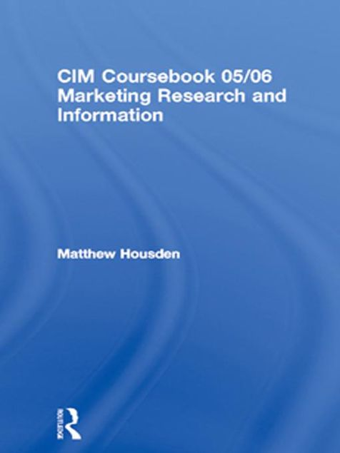 Picture of CIM Coursebook 05/06 Marketing Research and Information