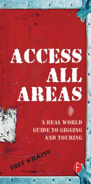 Picture of Access All Areas: A Real World Guide to Gigging and Touring
