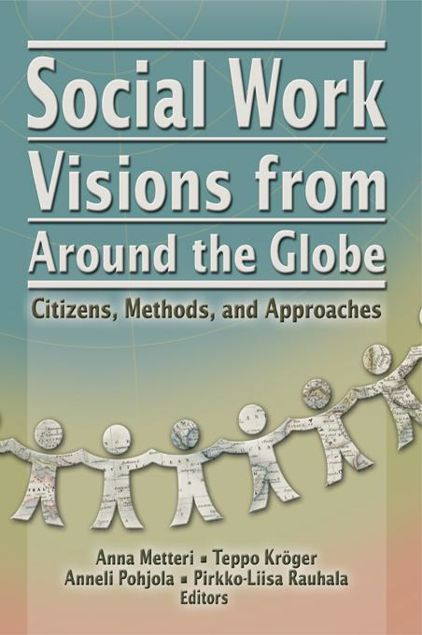 Picture of Social Work Visions from Around the Globe: Citizens, Methods, and Approaches