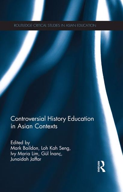 Picture of Controversial History Education: History Textbook Controversies and Teaching Historical Controversy in Asian Contexts