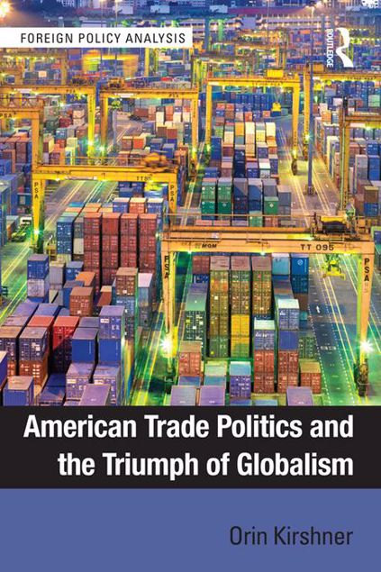 Picture of American Trade Politics and the Triumph of Globalism