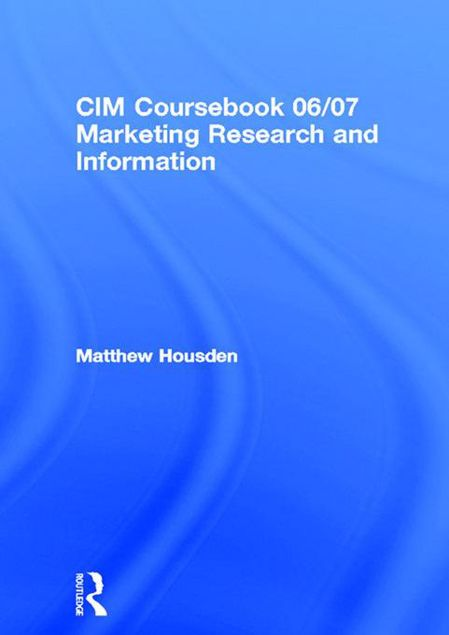 Picture of CIM Coursebook 06/07 Marketing Research and Information